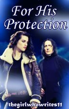 For His Protection by thegirlwhowrites11
