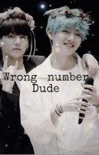 Wrong number dude ( Taekook)  by Taekookieswithtea