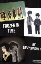Frozen in time [on hold] by LivvyLondon123