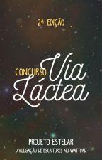 Concurso Via Láctea | 2ª Edição by ProjetoEstelar