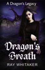 Dragons Breath by vampire9000