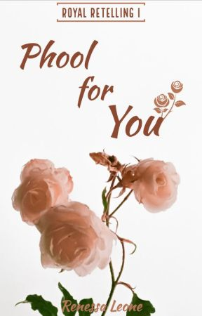 Phool for You |Royal Retelling 1| by renessaleone