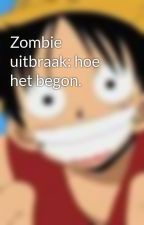 Zombie uitbraak: hoe het begon. by SnakezJR