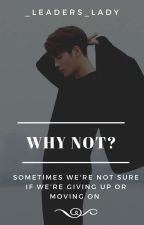 Why Not? (Markson) by _leaders_lady