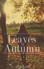 Leaves of Autumn by amcka30