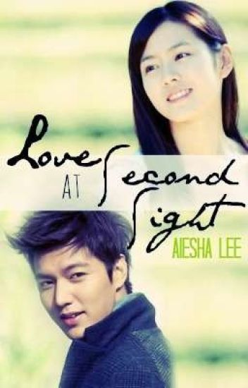 Love at Second Sight (FINISHED!!!)