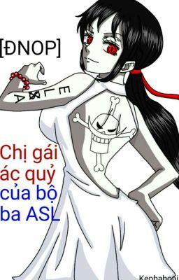Đọc truyện (ĐỒNG NHÂN OP) Chị gái ác quỷ của bộ ba ASL