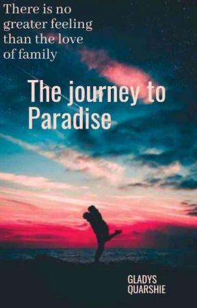 The Journey To Paradise. by GladysQuarshie