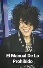 El Manual de lo Prohibido. (Laura Pergolizzi) by JazPergolizzi