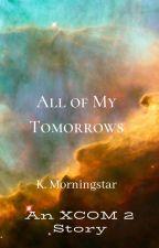 All of My Tomorrows by SabineBlackwood