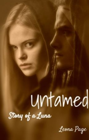 Untamed - Tale of a Luna 2, Inuit and Willa (Completed) by LeonaPage