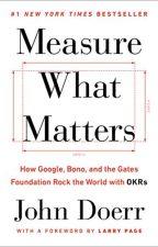 Measure What Matters (PDF) by John Doerr by mimatypi94520