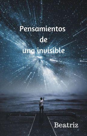Pensamientos de una invisible by Universo_perfecto