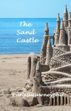THE SAND CASTLE by Punxsutawneyphil