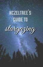 hczeltree's Guide to Stargazing by hczeltree