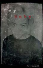 Hey Baby by giveme1hug
