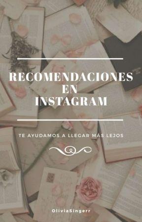 Recomendaciones en Instagram  by OliviaSingerr