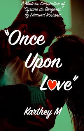 """Once Upon Love"" (A Modern ""Cyrano de Bergerac"" story) by KartheyM"