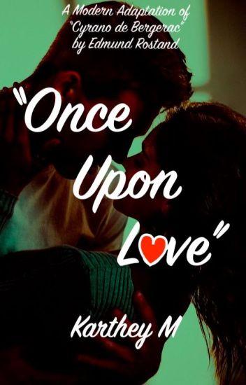 """Once Upon Love"" (A Modern ""Cyrano de Bergerac"" story)"