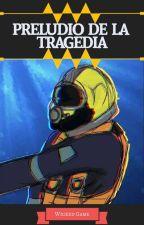 PRELUDIO DE LA TRAGEDIA by XWickedGameX
