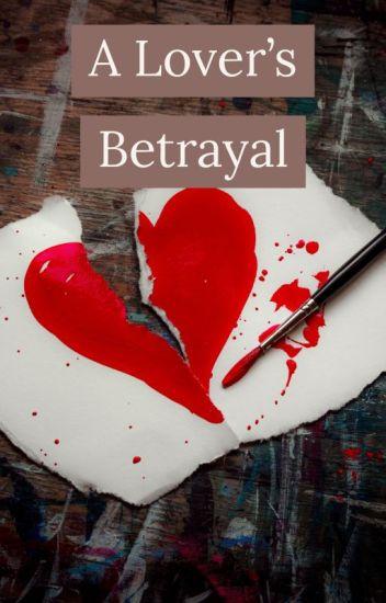 A Lover's Betrayal - bringmetolife42277 - Wattpad