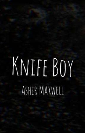 Knife Boy by ashermaxwell