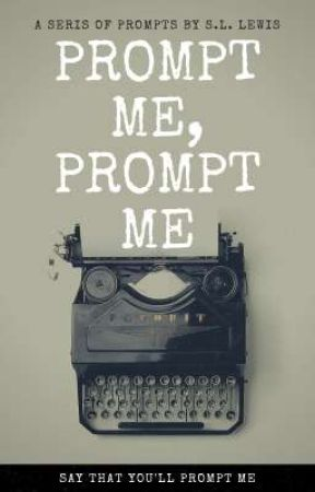 Prompt Me, Prompt Me by SLStrailo