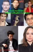 You're too funny Aidan Gallagher x reader  by Devilfromwithin666