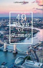40 Days Of Summer (Terminada) by LaNovelaEscrita