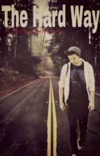 The Hard Way ( Louis Tomlinson/1D FF) by Cxllmxtxmmx