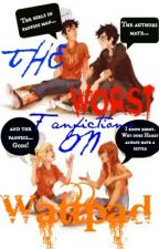 Worst Fanfictions On Wattpad by Ninjagirl13