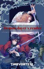 Demon slayer x reader  by TIMEVORTEX1