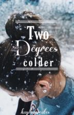 Two Degrees Colder by kaylaacreates