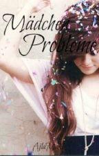 •Mädchenprobleme• by AMalik-