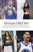 I'm Glad I Met You | D'Angelo Russell by WWENBA_FAN715