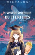 a world without butterflies | ongoing by wispalou