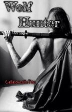 Wolf Hunter by callalovesfiction