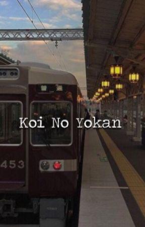 Koi No Yokan by tookurvirjinity
