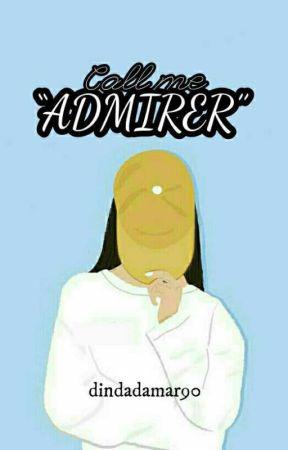 "Call Me ""ADMIRER"" by dindadamar90"