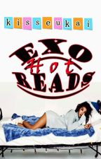 EXO HOT READS [SEMI-HIATUS] by kisseukai