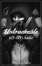 SCP-049 x Reader - Untouchable by Afflicted-Alibis