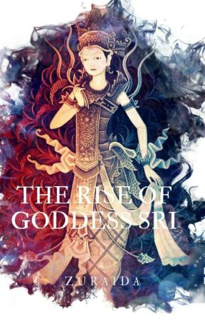 The Rise Of Goddes Sri [ONE SHOOT-END] by zuraida27thamrin