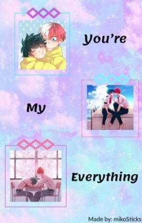 You're My Everything  by MikoSticks