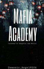 MAFIA ACADEMY(Academy of Gangsters and Mafia's) by Demonic_Angel9204