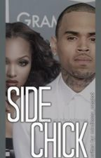 Side Chick by ShayyBreezyy