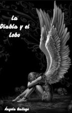 La diabla y el lobo by angela152003