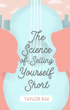 The Science of Selling Yourself Short   ✓ by moonraess