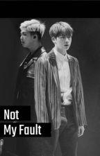 Not My Fault by Musicnartrocks1233