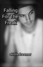 Falling For The Freak by skittledreamer