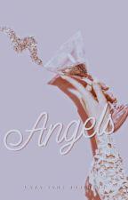 Angels ✓ by LaraJane246